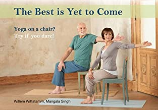 The Best Is Yet To Come Yoga50Plus, Yoga on a Chair?
