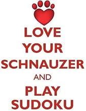 LOVE YOUR SCHNAUZER AND PLAY SUDOKU SCHNAUZER SUDOKU LEVEL 1 of 15