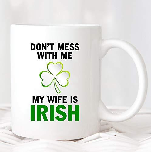 Dont Mess with Me Mijn vrouw is Ierse MugTASP10011904157 st Patrick Day giftsirish Koffie mugsirish mugirish Mokken coffee irish Gifts