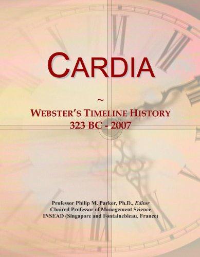 Cardia: Webster's Timeline History, 323 BC - 2007