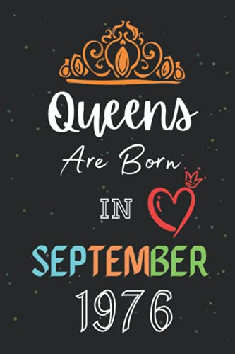 Queens Are Born In September 1976: Funny Blank Lined Notebook Birthday Gift Ideas For 45 Years Old Queens.