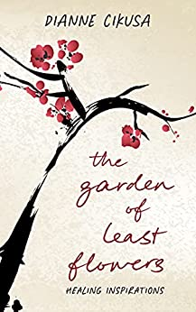 [Dianne Cikusa]のThe Garden of Least Flowers (Pure Mind Book 1) (English Edition)