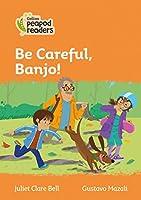 Level 4 – Be Careful, Banjo! (Collins Peapod Readers)
