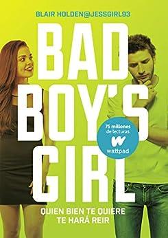 Quien bien te quiere te hará reír (Bad Boy's Girl 4) de [Blair Holden, Sheila Espinosa Arribas]