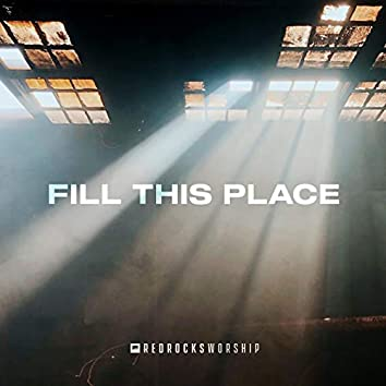 Fill This Place (Studio Version)