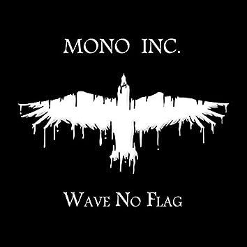 Wave No Flag