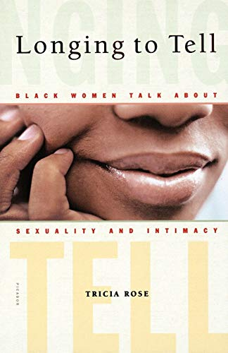 Longing to Tell: Black Women Talk about Sexuality and Intimacy