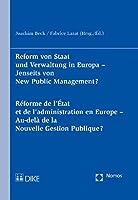 Reform von Staat und Verwaltung in Europa - Jenseits von New Public Management?: Réforme de l'État et de l'administration en Europe - Au-delà de la Nouvelle Gestion Publique?