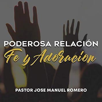 Poderosa Relación, Fe y Adoración