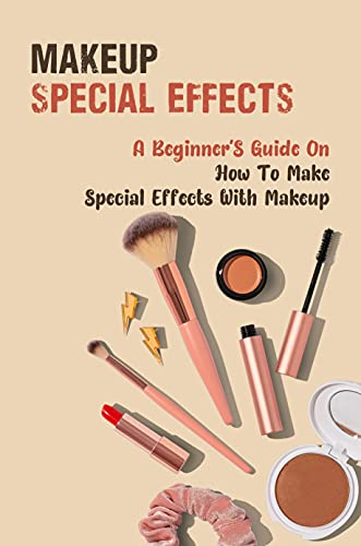 Makeup Special Effects: A Beginner'S Guide On How To Make Special Effects With Makeup: Fake Cut Makeup Kit (English Edition)