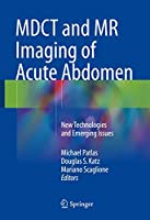 MDCT and MR Imaging of Acute Abdomen: New Technologies and Emerging Issues