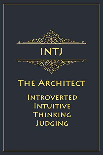 INTJ - The Architect (Introverted, Intuitive, Thinking, Judging): Myers-Briggs Notebook for Masterminds/Architects - 120 pages, 6x9