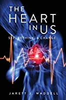 The Heart in Us: See, Rethink, & Change
