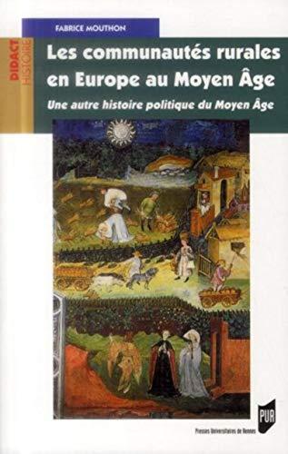 Les communautés rurales en Europe au Moyen Age : Une autre histoire politique du Moyen Age