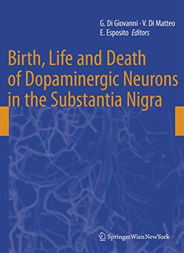 Birth, Life and Death of Dopaminergic Neurons in the Substantia Nigra (Journal of Neural Transmission. Supplementa (73), Band 73)