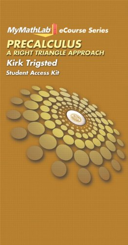 MyLab Math for Trigsted Precalculus: A Right Triangle Approach -- Access Card (Trigsted MyLab Math Series)