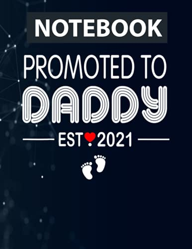 Promoted To Daddy Est 2021 , Father's day, Dad Day Ruled Notebook - Back Pocket, Strong Twin-Wire Binding with Premium Paper, Perfect for School, Home & Office