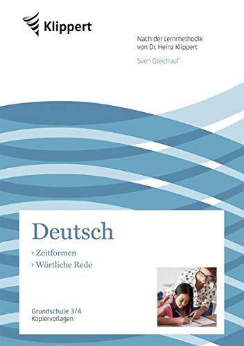 Zeitformen - Wörtliche Rede: Grundschule 3/4. Kopiervorlagen (3. und 4. Klasse) (Klippert Grundschule)