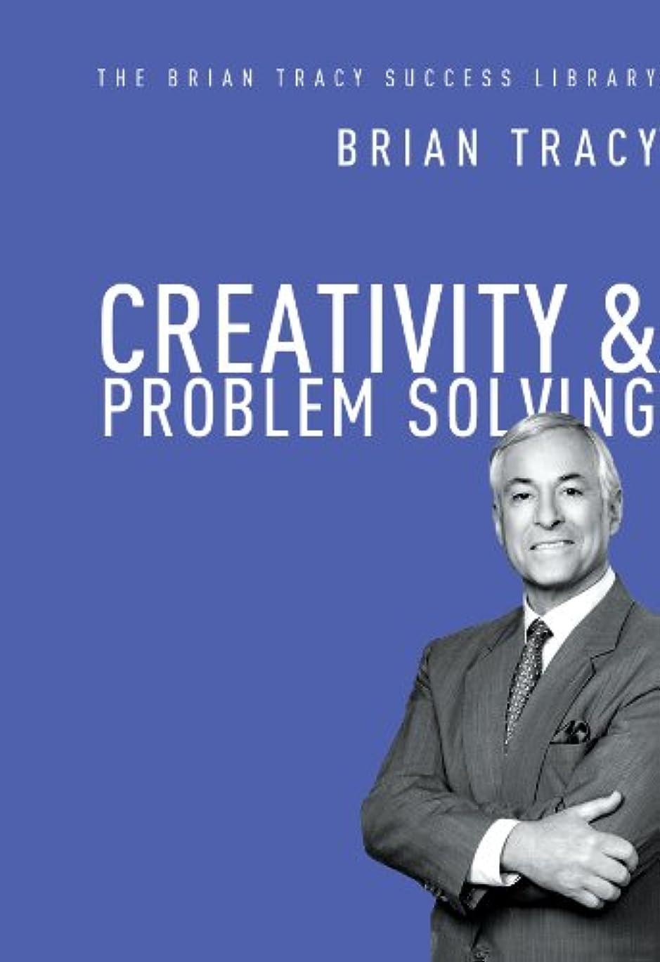 考古学的な典型的な連帯Creativity and   Problem Solving (The Brian Tracy Success Library) (English Edition)