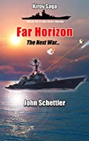 Far Horizon: The Next War - 2025 and Beyond (Kirov Series Book 52)