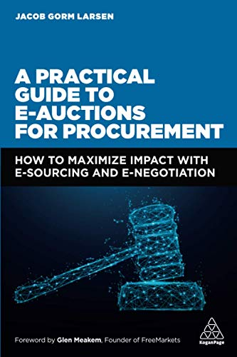 A Practical Guide to E-auctions for Procurement: How to Maximize Impact with e-Sourcing and e-Negotiation
