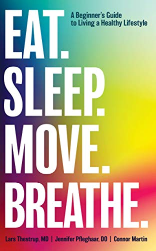 Eat. Sleep. Move. Breathe.: A Beginners Guide to Living a Healthy Lifestyle (English...