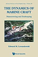 The Dynamics of Marine Craft: Maneuvering and Seakeeping (Advanced Series on Ocean Engineering)