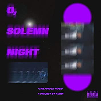 O, Solemn Night: The Pvrple Tapes