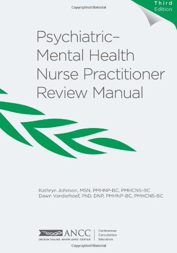 Psychiatric-Mental Health Nurse Practitioner Review Manual, 3rd Edition 3rd (third) by Johnson, Kathryn, Vanderhoef, Dawn (2014) Paperback