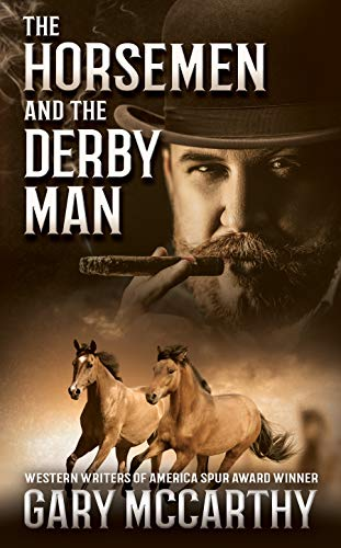 The Horsemen and The Derby Man: A Historical Western Novel by [Gary McCarthy]