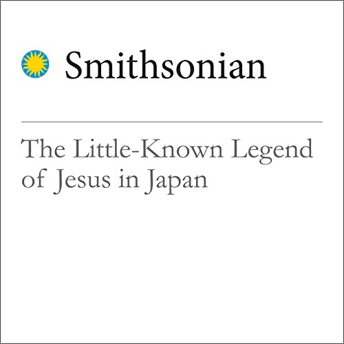 The Little-Known Legend of Jesus in Japan audiobook cover art