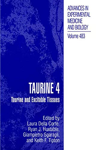 Taurine 4: Taurine and Excitable Tissues (Advances in Experimental Medicine and Biology (483), Band 483)