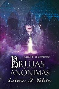 Brujas anónimas -  El comienzo par Lorena A. Falcón