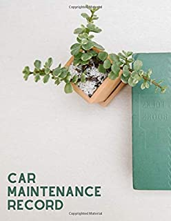 Car Maintenance Record: Vehicle Routine Inspection, Repair Maintenance Service B Monitor for Cars, Motorcycles, Trucks, Vans, and Much More Gift for ... and Many More (Vehicle maintenance logs)