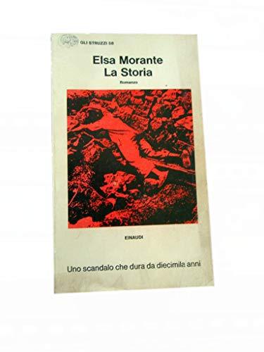 ELSA MORANTE LA STORIA ROMANZO - EINAUDI 1974 - UNO SCANDALO CHE DURA DA DIECIMILA ANNI