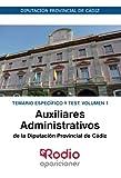 Auxiliares Administrativos de la Diputación de Cádiz. Temario Específico y Test. Volumen 1: Diputación Provincial de Cádiz