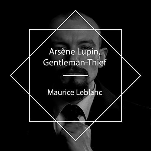 Arsène Lupin, Gentleman-Thief cover art