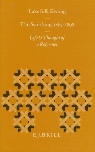 T'An Ssu-t'Ung, 1865-1898: Life and Thought of a Reformer (Sinica Leidensia, Band 36)