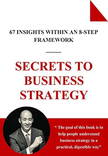 Secrets to Business Strategy: 67 Insights Within an 8-Step Framework by Okimoto, Todd