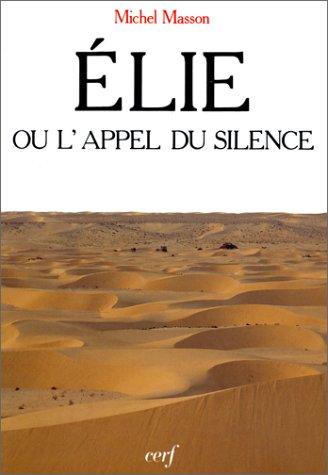 Élie ou l'appel du silence