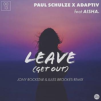 Leave (Get Out) (Jony Rockstar & Jules Brookes Remix)