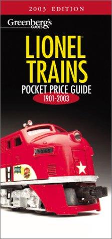 Greenberg's Guides Lionel Trains: Pocket Price Guide 2003 ' 1901-2003 (Greenberg's Pocket Price Guide Lionel Trains)