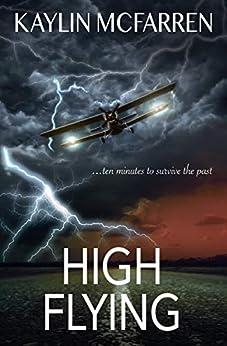 HIGH FLYING by [Kaylin McFarren, Amanda Yoshida, Jodi Henley, Aimee Long]