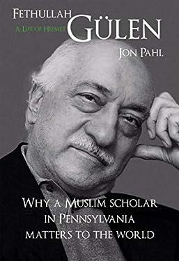 Fethullah Gulen: A Life of Hizmet (English Edition)