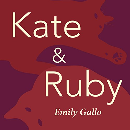 Kate & Ruby Audiobook By Emily Gallo cover art