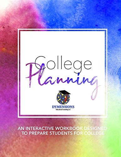 College Planning: An Interactive Workbook Designed to Prepare Students for College