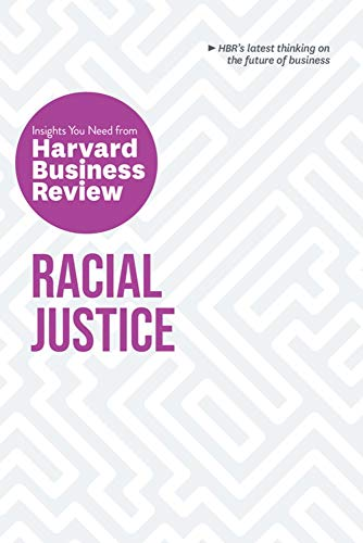 Racial Justice: The Insights You Need from Harvard Business Review Front Cover