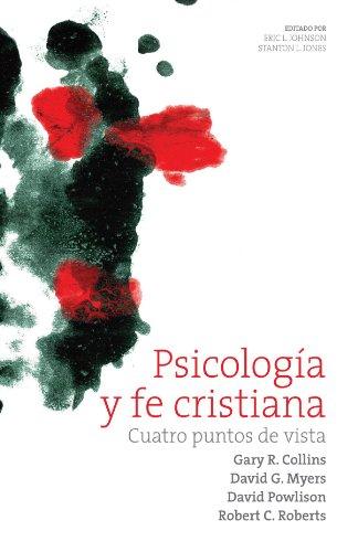 Psicología y fe cristiana: Cuatro puntos de vista (Spanish Edition)