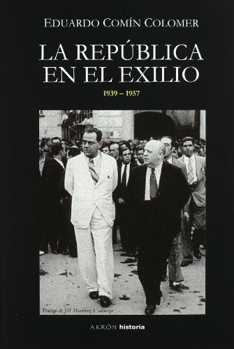 La República en el exilio (1936-1957) (Historia (akron))