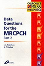 Data Questions for the MRCPCH Part 2 (MRCPCH Study Guides)